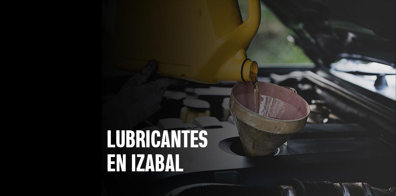 Lubricantes en Izabal