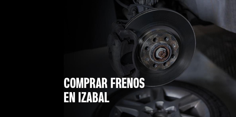 Comprar frenos en Izabal
