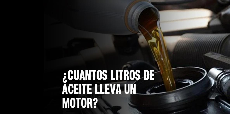 ¿Cuántos litros de aceite lleva un motor?