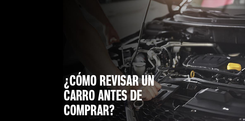 Cómo revisar un carro antes de comprar