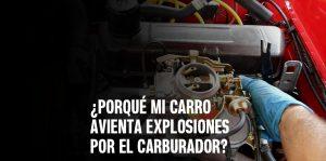 porque mi carro avienta explosiones por el carburador
