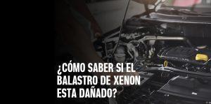 Cómo saber si el balastro de xenon esta dañado